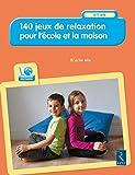 140 jeux de relaxation pour l'école et la maison (+ CD-Rom)