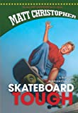 Skateboard Tough, Matt Christopher, 1599531151
