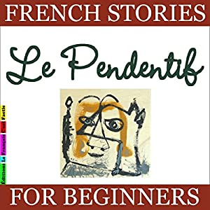 Le Pendentif (French Stories for Beginners) Audiobook