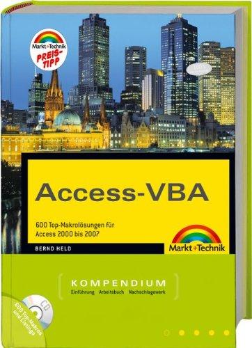 Access-VBA Kompendium - Preistipp: 600 Top-Makrolösungen für Access 2000 bis 2007 (Kompendium/Handbuch) Gebundenes Buch – 1. Mai 2009 Bernd Held Markt+Technik Verlag 3827245206 Programmiersprachen