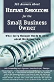 365 Answers about Human Resources for the Small Business Owner, Mary B. Holihan, 0910627789