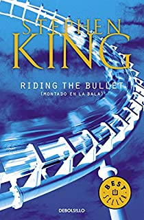 Riding The Bullet: (Montado en La Bala): 102 (Best Seller)
