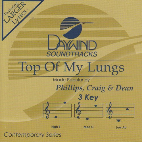Phillips, Craig & Dean - Top Of My Lungs (Pseudo Video ...