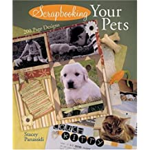 Scrapbooking Your Pets: 200 Page Designs