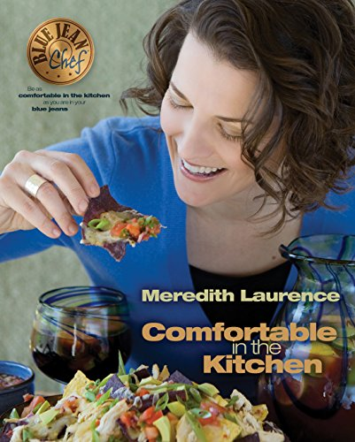 Comfortable in the Kitchen: A Blue Jean Chef Cookbook (The Blue Jean Chef 1) ()