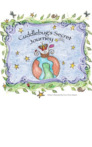 Cuddlebug's Secret Journey (Cosmic Caterpillar series Book 1) (Caterpillar Bank)