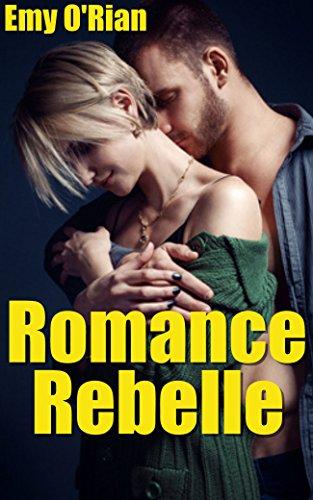Romance rebelle: Roman érotique et romantique, romance sentimentale, livre érotique pour adulte, histoire inavouable (French Edition)