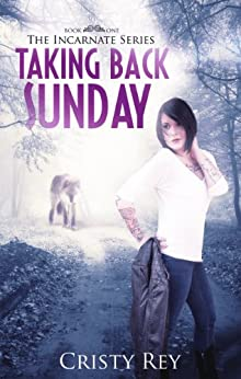 Taking Back Sunday: Incarnate Series Book #1 by [Rey, Cristy]