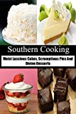 Southern Cooking: Moist Luscious Cakes, Scrumptious Pies And Divine Desserts