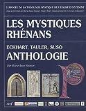 L'apogée de la mystique de l'Eglise d'Occident : Les mystiques rhénans Eckart, Tauler, Suso, Anthologie