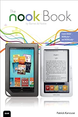 The NOOK Book: Everything you need to know for the NOOK, NOOKcolor ...