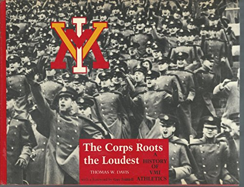 The Corps Roots the Loudest: A History of Vmi Athletics