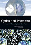 Optics and Photonics : Essential Technologies for Our Nation, Committee on Harnessing Light: Capitalizing on Optical Science Trends and Challenges for Future Research and National Materials and Manufacturing Board, 0309263778