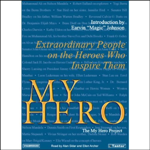 My Hero: Extraordinary People on the Heroes Who Inspire Them by Tantor Audio