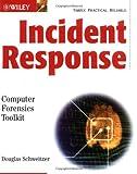 Incident Response, Douglas Schweitzer, 0764526367