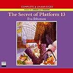 The Secret of Platform 13 | Eva Ibbotson