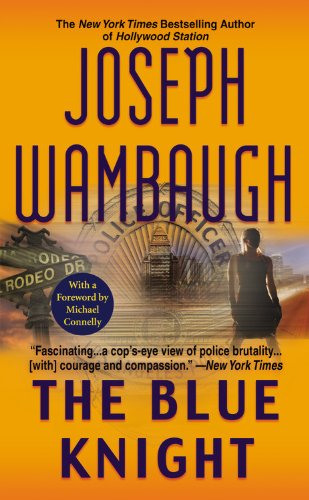 The Blue Knight by Joseph Wambaugh