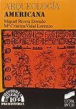 img - for Arqueologia Americana (Historia Universal) (Spanish Edition) book / textbook / text book