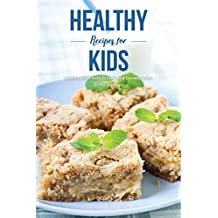 Healthy Recipes for Kids: Crafting Your Kids Growth and Development
