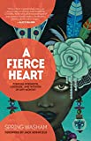 A Fierce Heart: Finding Strength, Courage, and
