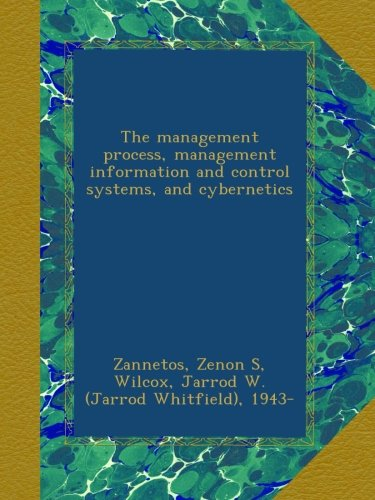 The management process, management information and control systems, and cybernetics pdf epub