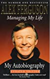 Front cover for the book Managing My Life: My Autobiography by Alex Ferguson