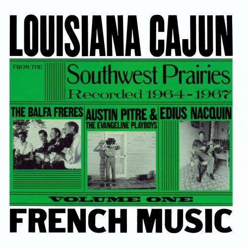Louisiana Cajun French Music from the Southwest Prairies