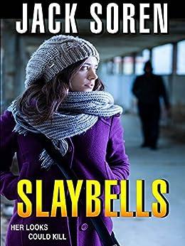 Slaybells (Novella) by [Soren, Jack]