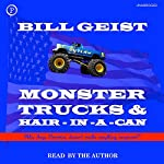 Monster Trucks & Hair-In-A-Can: Who Says America Doesn't Make Anything Anymore? | Bill Geist