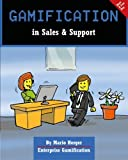Gamification in Sales & Support (Enterprise Gamification) (Volume 6)