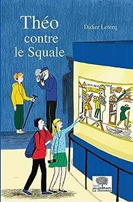 Théo contre le Squale par Didier Leterq