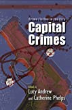 European Crime Fictions : Crime Fiction in the City - Capital Crimes, Andrew, Lucy and Phelps, Catherine, 0708325866