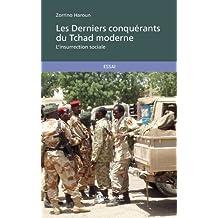 Les Derniers conquérants du Tchad moderne: L'insurrection civique