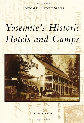Yosemite's Historic Hotels and Camps (Postcard History)
