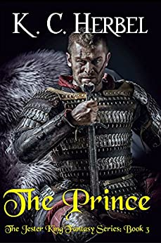 The Prince: The Jester King Fantasy Series: Book Three by [Herbel, K. C.]