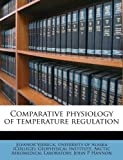 Comparative Physiology of Temperature Regulation, Eleanor Viereck, 1175667722