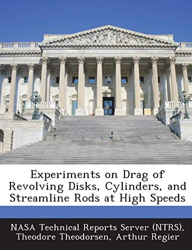 Experiments on Drag of Revolving Disks, Cylinders, and Streamline Rods at High Speeds