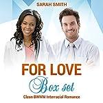 For Love Box Set: Clean BWWM Interracial Romance | Sarah Smith