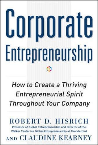 Corporate Entrepreneurship  How To Create A Thriving Entrepreneurial Spirit Throughout Your Company