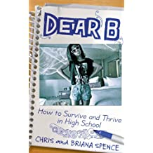 Dear B: How to Survive and Thrive in High School
