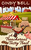 A Treacherous Tasty Trail (A Chocolate Centered Cozy Mystery) (Volume 4) by  Cindy Bell in stock, buy online here