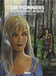 Les Pionniers du Nouveau Monde, Tome 18 : Le grand rendez-vous