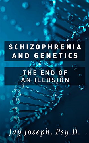 Schizophrenia and Genetics: The End of an Illusion by [Joseph, Jay]