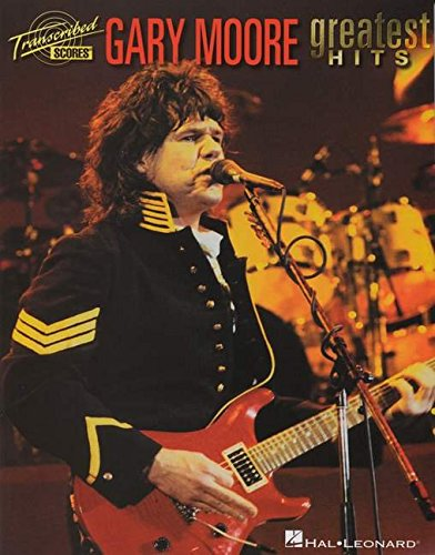 Gary Moore - Greatest Hits (Transcribed Scores)