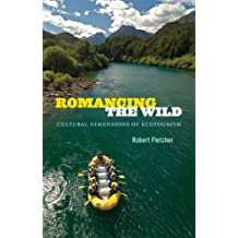 Romancing the Wild: Cultural Dimensions of Ecotourism
