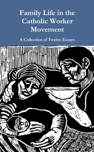 Family Life in the Catholic Worker Movement