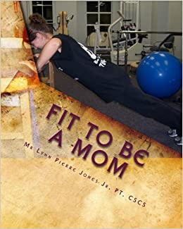 Fit To Be A Mom: Professional Total Fitness Program for ...