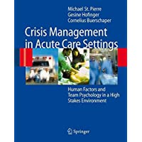 Crisis Management in Acute Care Settings: Human Factors and Team Psychology in a High Stakes Environment