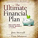 The Ultimate Financial Plan: Balancing Your Money and Life Audiobook by Jim Stovall, Tim Maurer Narrated by Basil Sands