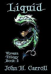 Liquid (Wyvern Trilogy Book 2)